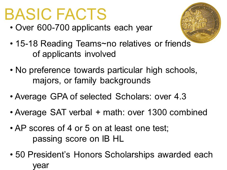 BASIC FACTS Over 600-700 applicants each year 15-18 Reading Teams~no relatives or friends of applicants involved No preference towards particular high