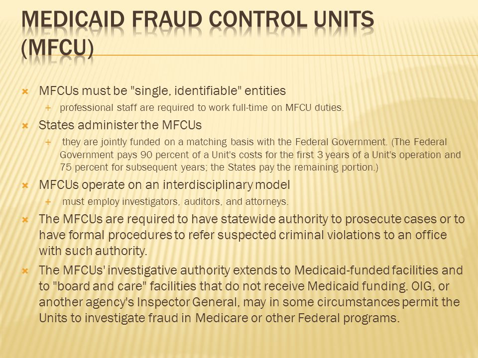  MFCUs must be single, identifiable entities  professional staff are required to work full-time on MFCU duties.
