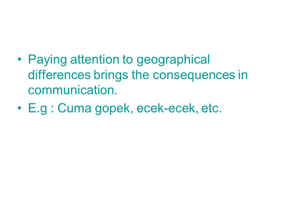 Paying attention to geographical differences brings the consequences in communication.
