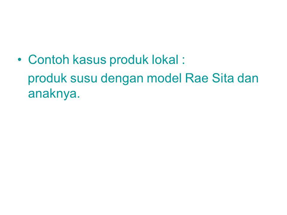 Contoh kasus produk lokal : produk susu dengan model Rae Sita dan anaknya.
