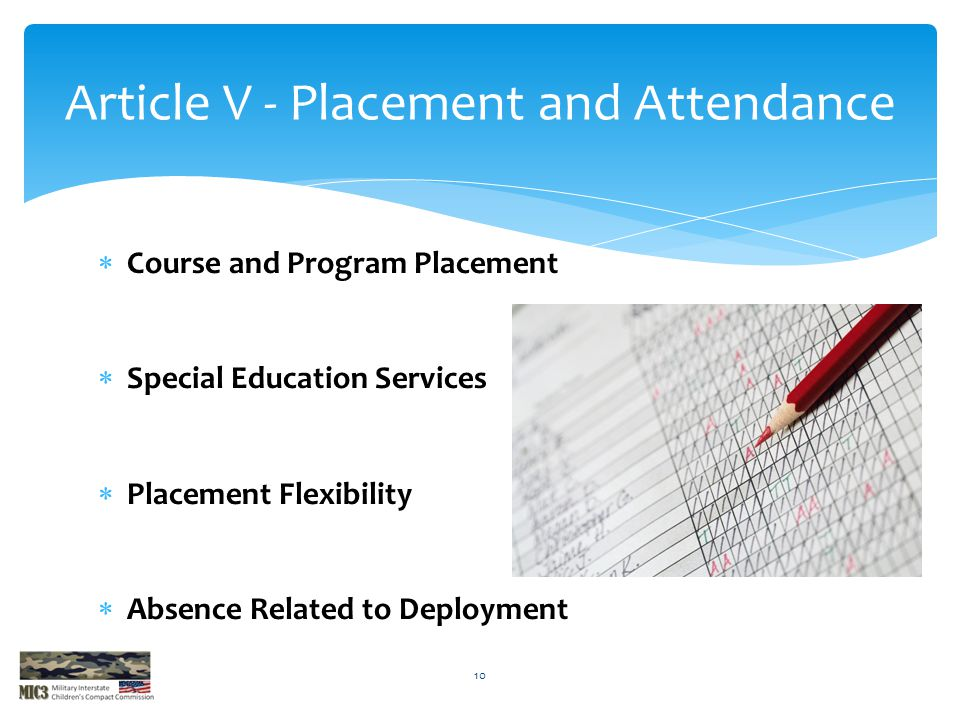  Course and Program Placement  Special Education Services  Placement Flexibility  Absence Related to Deployment Article V - Placement and Attendance 10