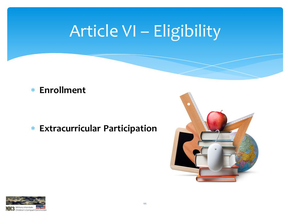  Enrollment  Extracurricular Participation Article VI – Eligibility 11