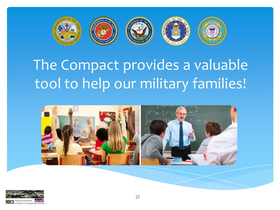 The Compact provides a valuable tool to help our military families! 23