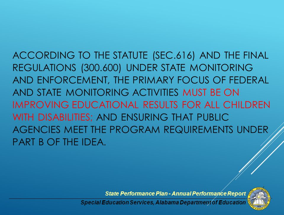 Special Education Services, Alabama Department of Education State Performance Plan - Annual Performance Report Indicator # 17 - State Systemic Improvement plan Phase I (which the State must include with its 2015 submission of its SPP/APR for FFY 2013): a.Data Analysis; b.Identification of the State-Identified Measurable Result c.Infrastructure to Support Improvement and Build Capacity; and d.Theory of Action or Hypothesis.