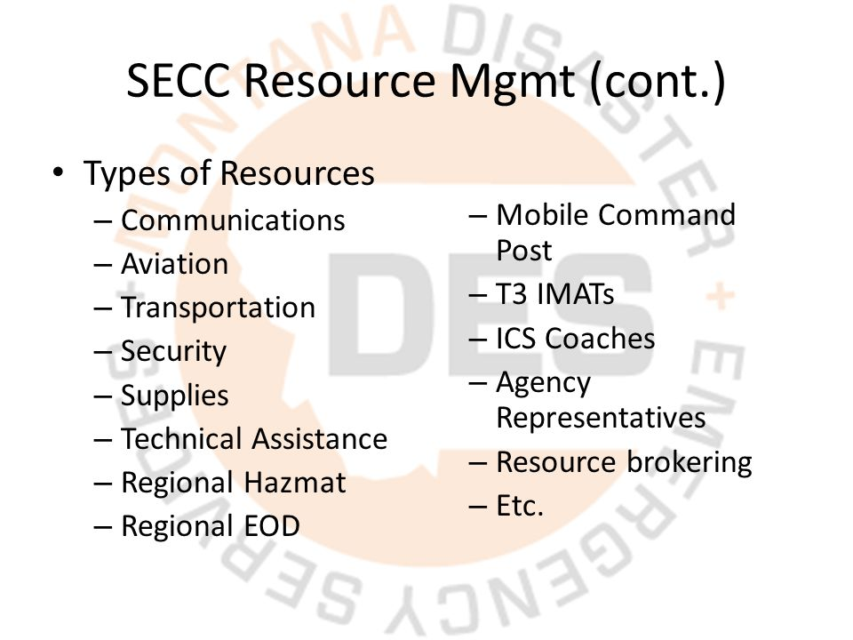 Types of Resources – Communications – Aviation – Transportation – Security – Supplies – Technical Assistance – Regional Hazmat – Regional EOD – Mobile Command Post – T3 IMATs – ICS Coaches – Agency Representatives – Resource brokering – Etc.