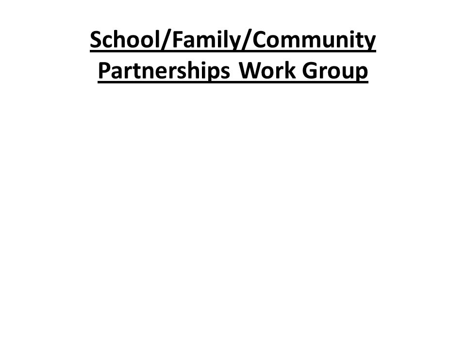 School/Family/Community Partnerships Work Group