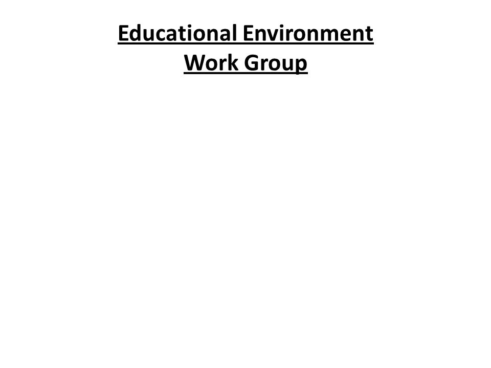 Educational Environment Work Group