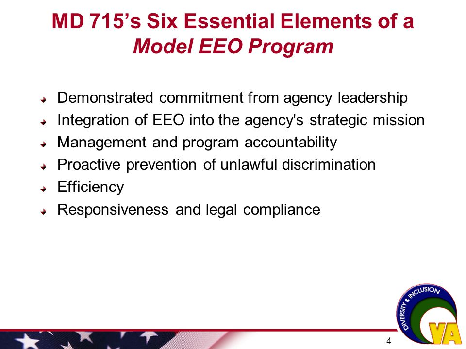 5 Model EEO Program: Accomplishments Leadership Commitment  Secretary issued new EEO, Diversity & No FEAR Policy statement, adding sexual orientation protections  Secretary issued Diversity & Inclusion Excellence Award and ADR Award linked to D&I Strategic Plan  Secretary established 2 % hiring goal for individuals with targeted disabilities  Expanded VA Diversity Council to include employee unions and affinity group representatives  VHA established its 1st Chief Diversity Officer position focusing on diversity & cultural competency Integration of EEO into the Agency's Strategic Mission  EEO Director (ASHRA) meets regularly with the Secretary and Deputy Secretary on diversity issues  ASHRA and DAS for D&I co-chair the VA Diversity Council, comprising senior execs from all Admins  ODI meets quarterly with Admin EEO/Diversity senior staff to strengthen collaboration and integration  Maintained robust communications on D&I issues via Newsletter, webcasts, broadcasts, web site.