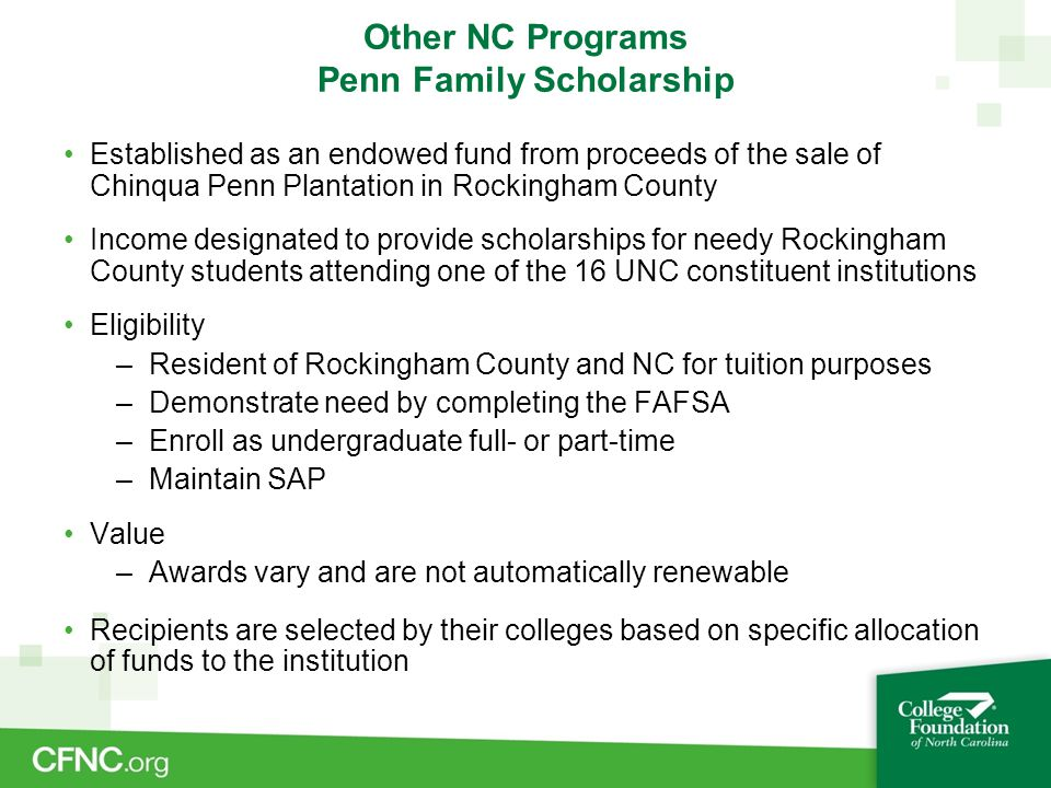 Other NC Programs Penn Family Scholarship Established as an endowed fund from proceeds of the sale of Chinqua Penn Plantation in Rockingham County Inc