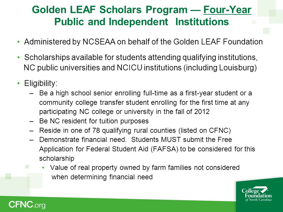 Golden LEAF Scholars Program — Four-Year Public and Independent Institutions Administered by NCSEAA on behalf of the Golden LEAF Foundation Scholarshi