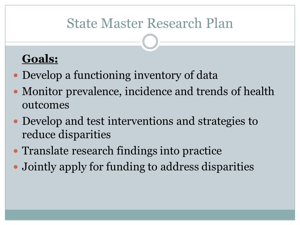 State Master Research Plan: Structure Steering Committee Access to Care Subcommittee Chronic Disease Subcommittee Mental Health Subcommittee REL Data Collection Subcommittee