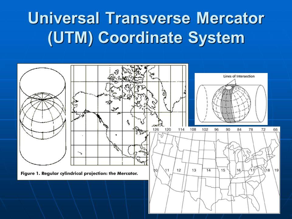 Universal Transverse Mercator (UTM) Coordinate System