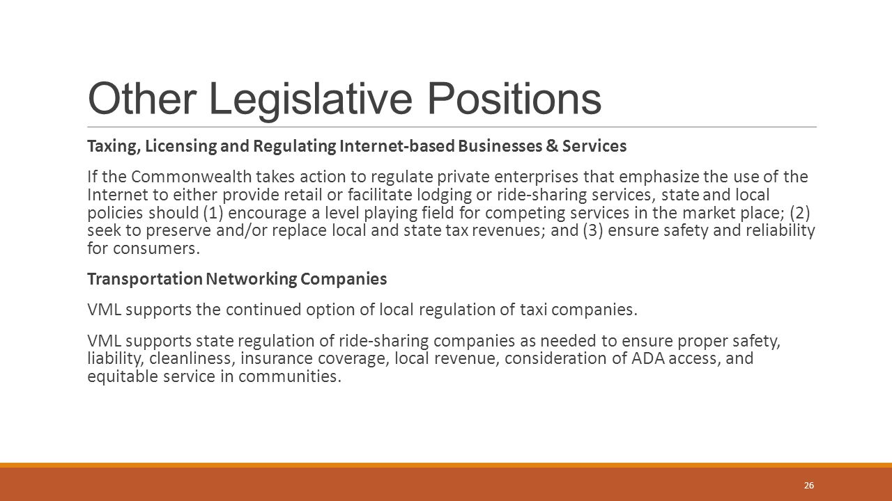 Other Legislative Positions Taxing, Licensing and Regulating Internet-based Businesses & Services If the Commonwealth takes action to regulate private