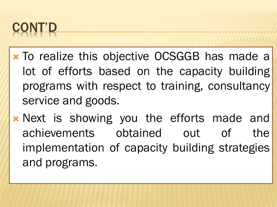  To realize this objective OCSGGB has made a lot of efforts based on the capacity building programs with respect to training, consultancy service and goods.