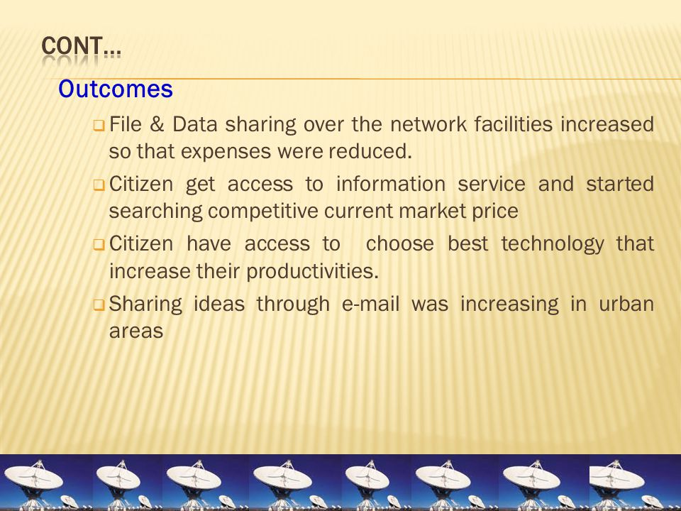 Outcomes  File & Data sharing over the network facilities increased so that expenses were reduced.  Citizen get access to information service and st