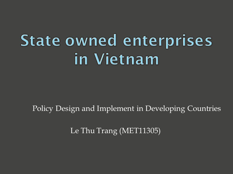 Policy Design and Implement in Developing Countries Le Thu Trang (MET11305)