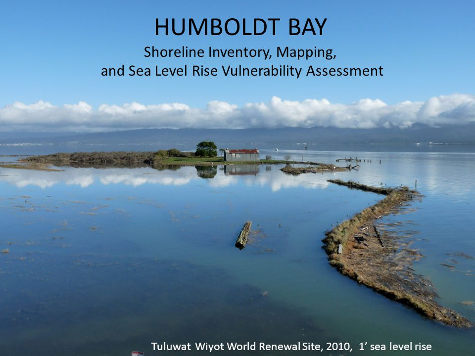 HUMBOLDT BAY Shoreline Inventory, Mapping, and Sea Level Rise Vulnerability Assessment Tuluwat Wiyot World Renewal Site, 2010, 1' sea level rise