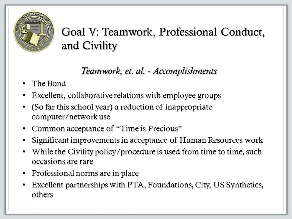 Goal V: Teamwork, Professional Conduct, and Civility Teamwork, et.