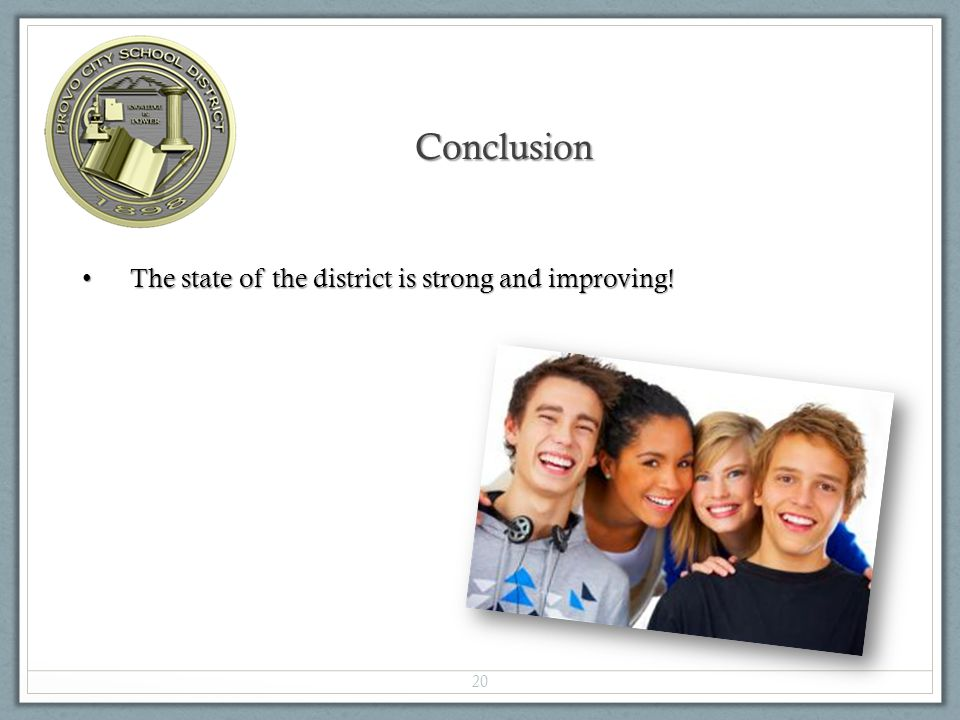 20 The state of the district is strong and improving.