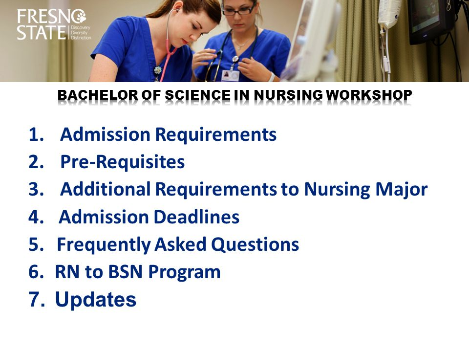 1. Admission Requirements 2. Pre-Requisites 3. Additional Requirements to Nursing Major 4. Admission Deadlines 5. Frequently Asked Questions 6.RN to B