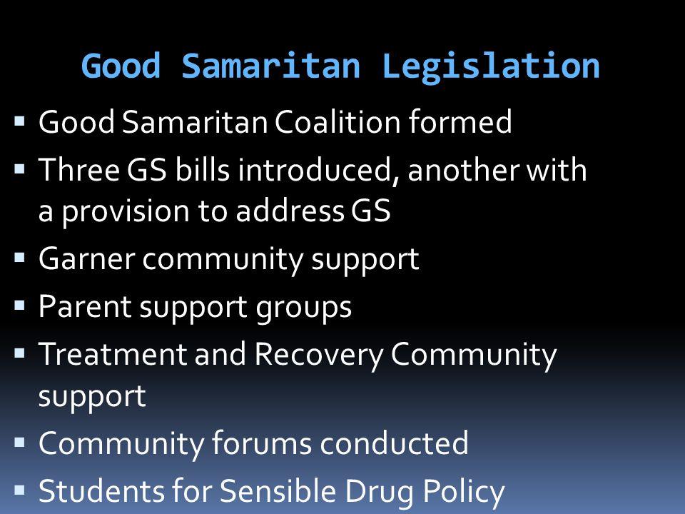 Good Samaritan Legislation  Good Samaritan Coalition formed  Three GS bills introduced, another with a provision to address GS  Garner community su