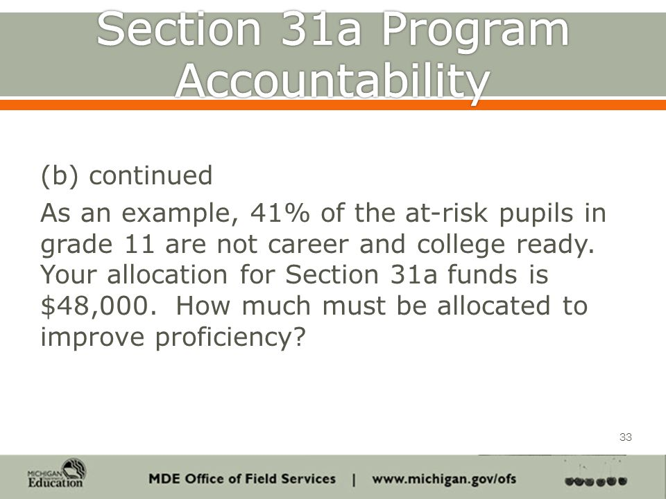 (b) continued As an example, 41% of the at-risk pupils in grade 11 are not career and college ready.