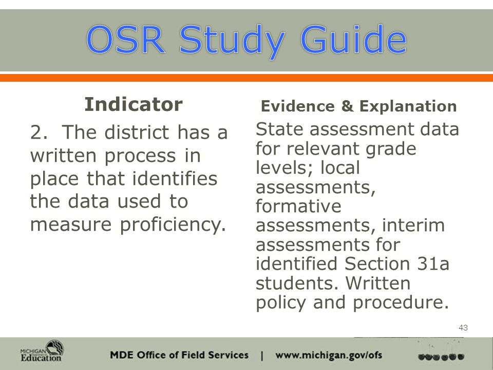 Indicator 2. The district has a written process in place that identifies the data used to measure proficiency. Evidence & Explanation State assessment
