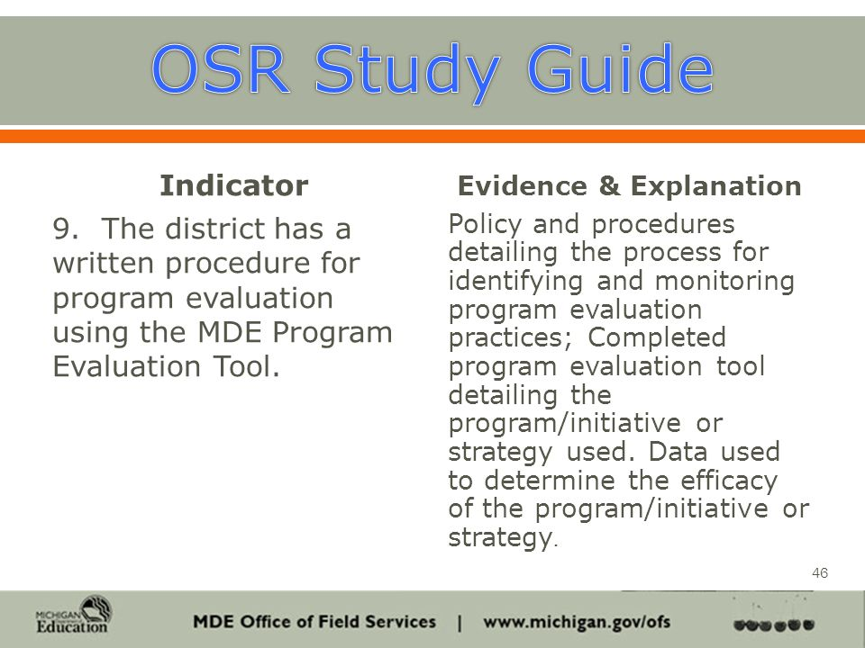 Indicator 9. The district has a written procedure for program evaluation using the MDE Program Evaluation Tool. Evidence & Explanation Policy and proc