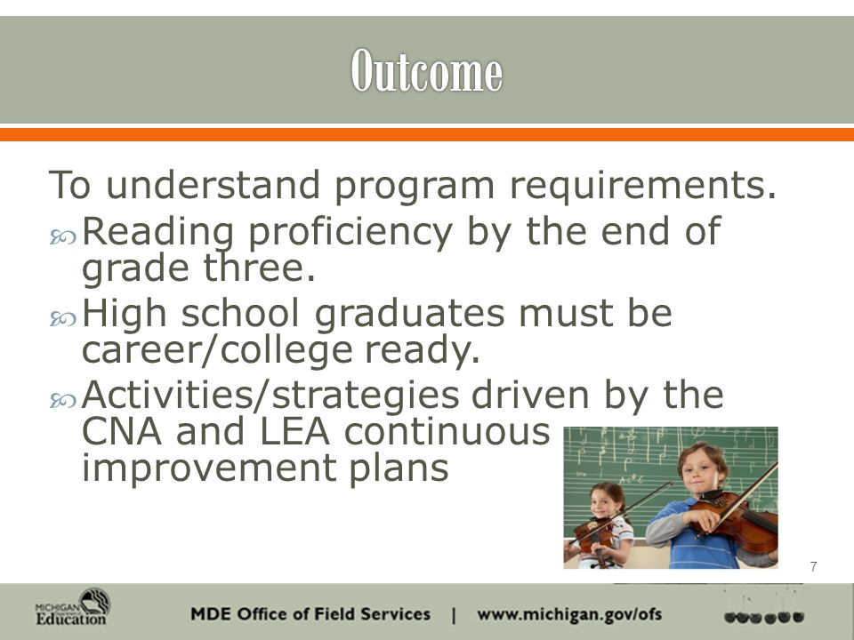 To understand program requirements.  Reading proficiency by the end of grade three.