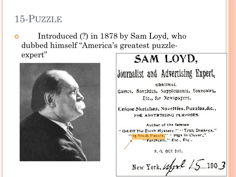 "15-P UZZLE Introduced (?) in 1878 by Sam Loyd, who dubbed himself ""America's greatest puzzle- expert"" 25"