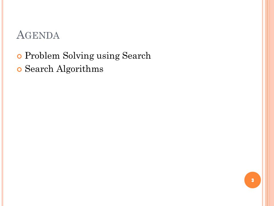 A GENDA Problem Solving using Search Search Algorithms 3
