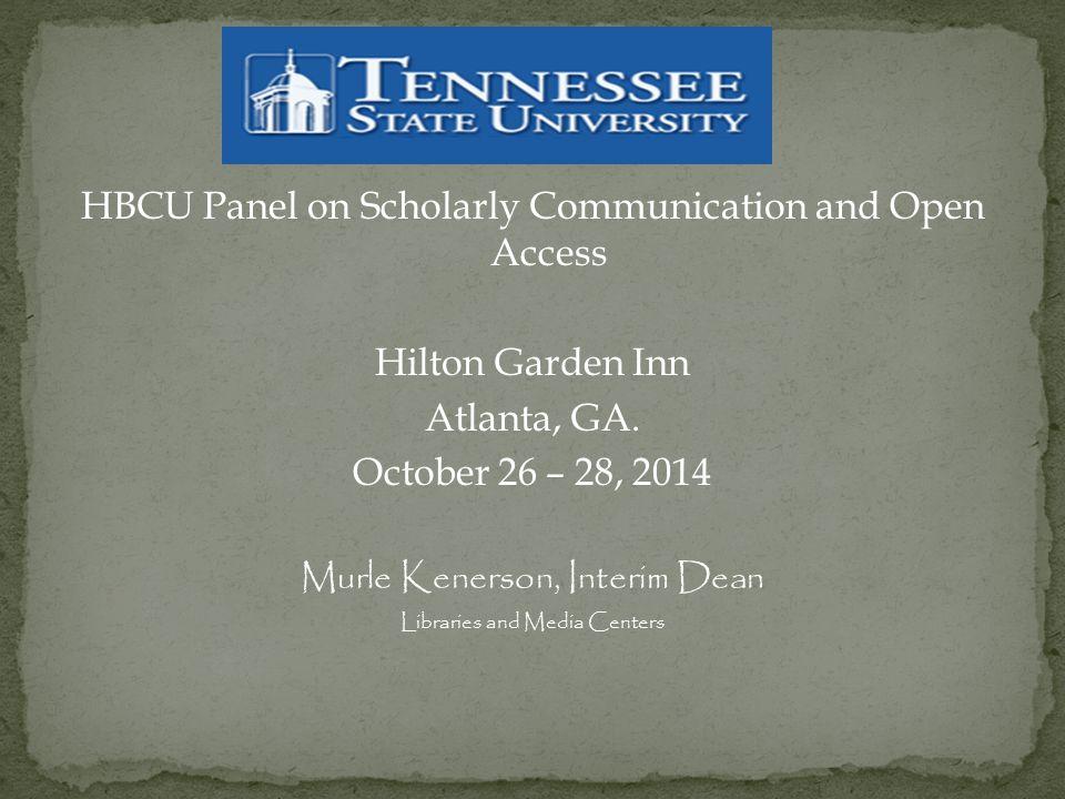 HBCU Panel on Scholarly Communication and Open Access Hilton Garden Inn Atlanta, GA.
