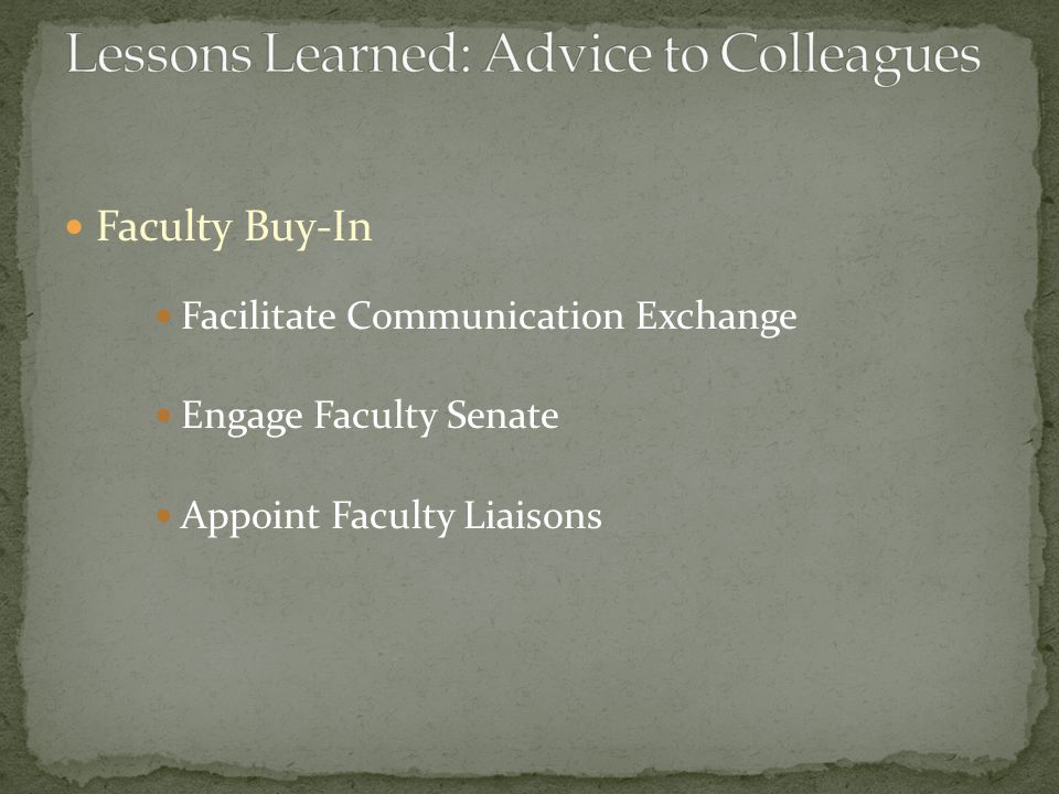 Faculty Buy-In Facilitate Communication Exchange Engage Faculty Senate Appoint Faculty Liaisons