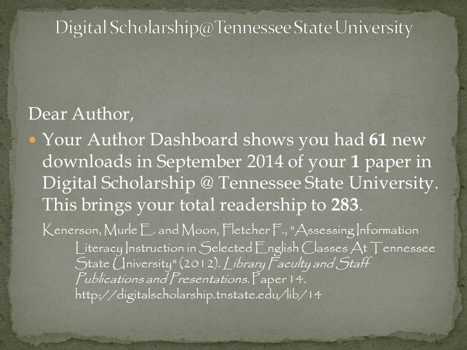 Dear Author, Your Author Dashboard shows you had 61 new downloads in September 2014 of your 1 paper in Digital Scholarship @ Tennessee State University.