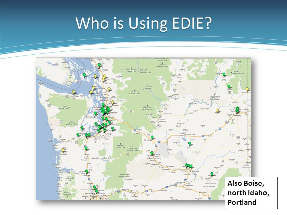 Who is Using EDIE? Also Boise, north Idaho, Portland