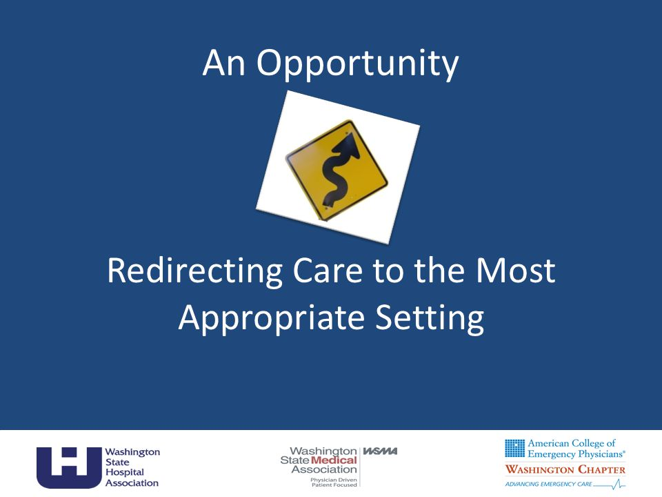 An Opportunity Redirecting Care to the Most Appropriate Setting 5