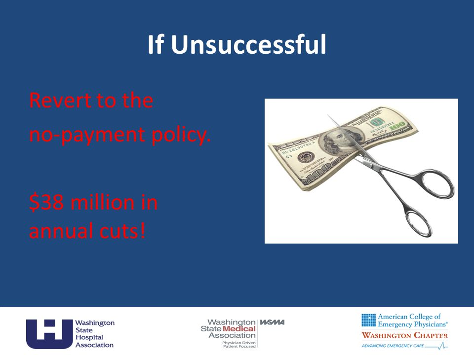 If Unsuccessful Revert to the no-payment policy. $38 million in annual cuts! 8