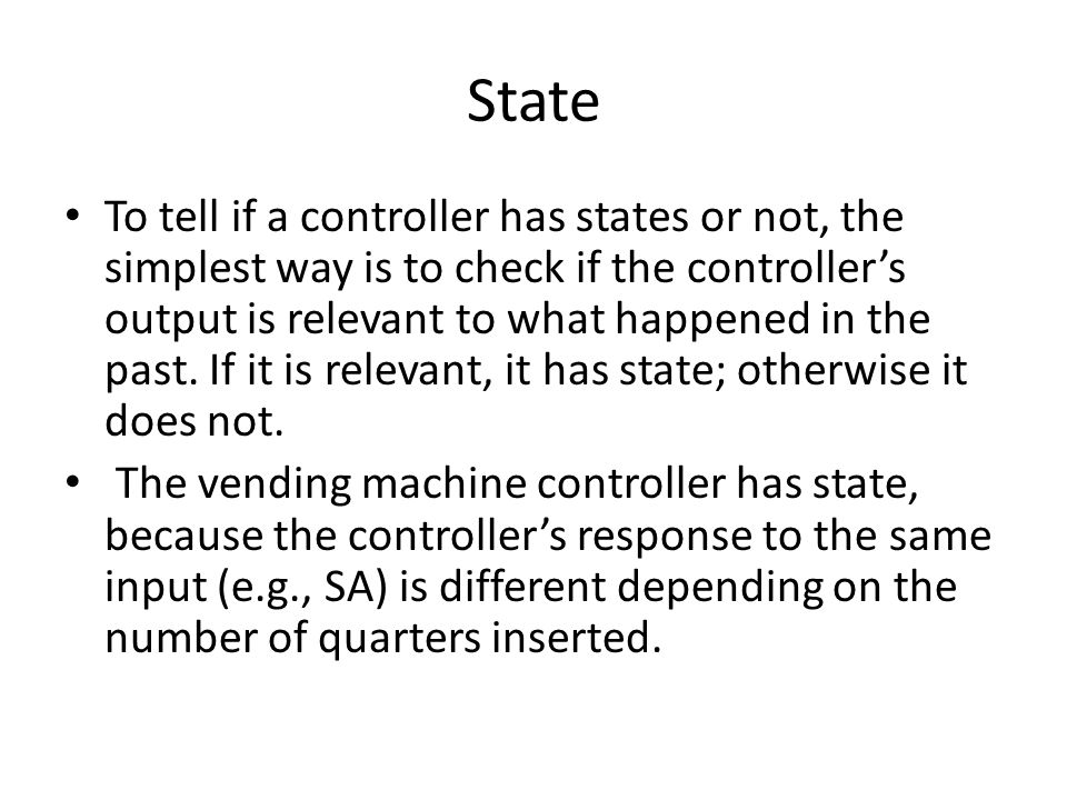 State To tell if a controller has states or not, the simplest way is to check if the controller's output is relevant to what happened in the past. If