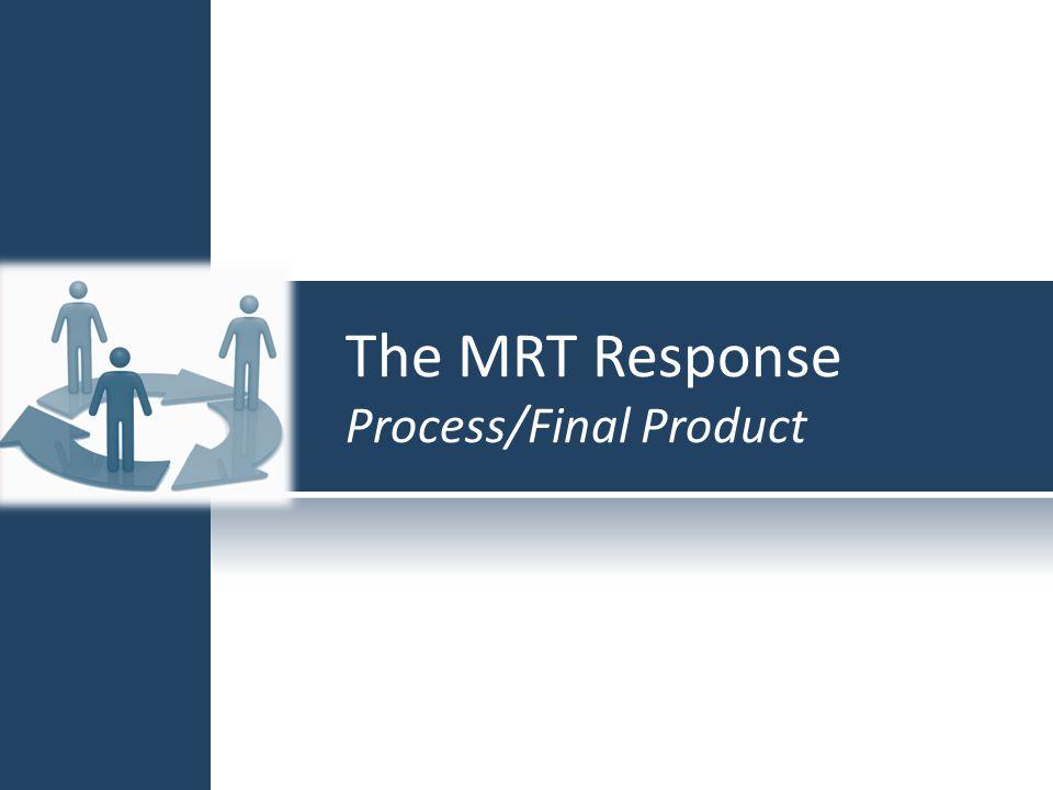 The MRT Response Process/Final Product