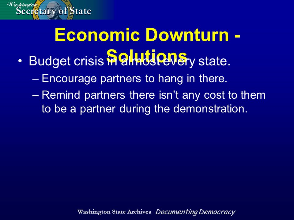 Washington State Archives Documenting Democracy Economic Downturn - Solutions Budget crisis in almost every state.