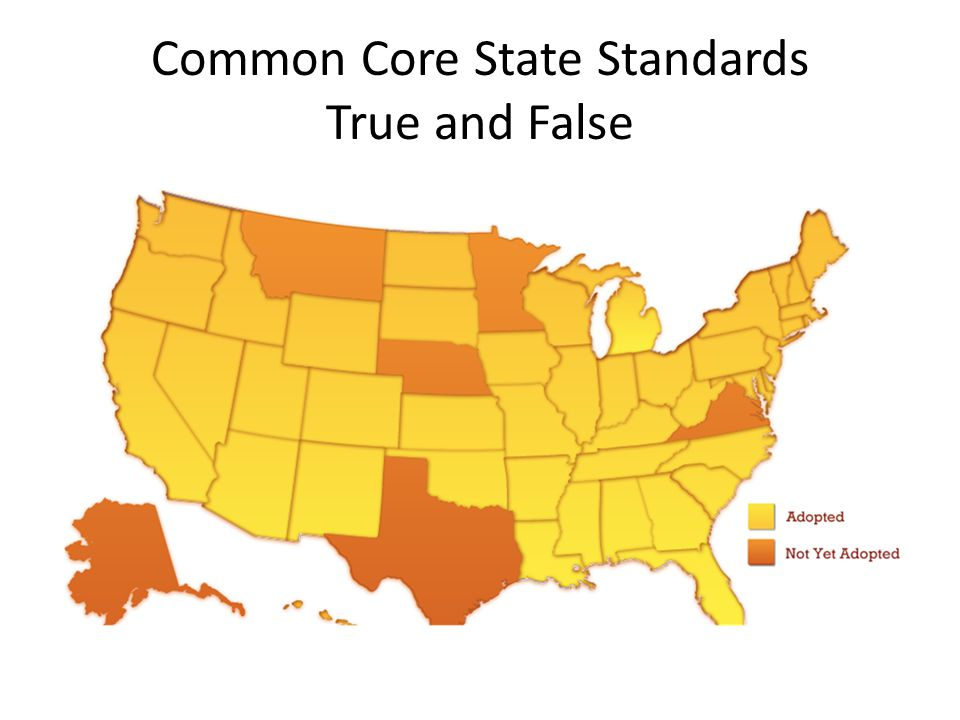 Common Core State Standards True and False