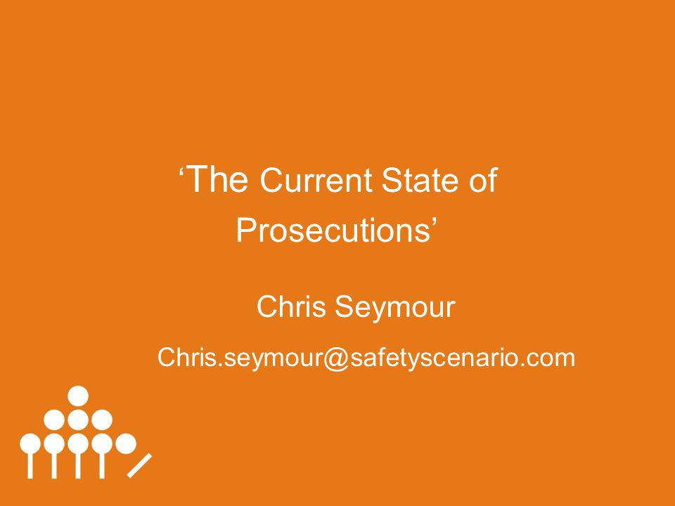 www.safetyscenario.com May 2009 copyright Chris Seymour The Current State of Prosecution New South Wales Prosecutions Prosecutions concluded over 29 incidents (20 involved fatalities) 26 Mining Companies 20 involved fatalities 9 Contractors 5 involved fatalities 17 Individuals