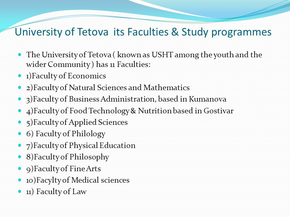 Other Academic Units as integral part of the University Institute of Technology and Ecology The International Seminar of Albanology The Language and Instructional Support Center of the University ( LISC-UT ) The State University of Tetova in numbers: Currently the University has 15.000 Students, and has the tendency of growing each year Languages of Instruction: Albanian Language as the first language of instruction Macedonian as a language of instruction in some faculties English as the language of Instruction at the English Department of the Philological Faculty, currently being introduced in some of the most attractive departments of the University as a need of the Globalized HE in the region and in the international context.