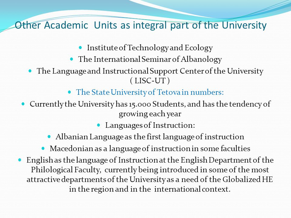 Learning and researching environment at SUT (State University of Tetova ) Within the time span of its life and development, the SUT, has created optimal conditions for learning and researching for both, the staff and the students.