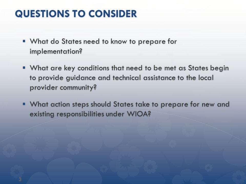 QUESTIONS TO CONSIDER  What do States need to know to prepare for implementation?  What are key conditions that need to be met as States begin to pr