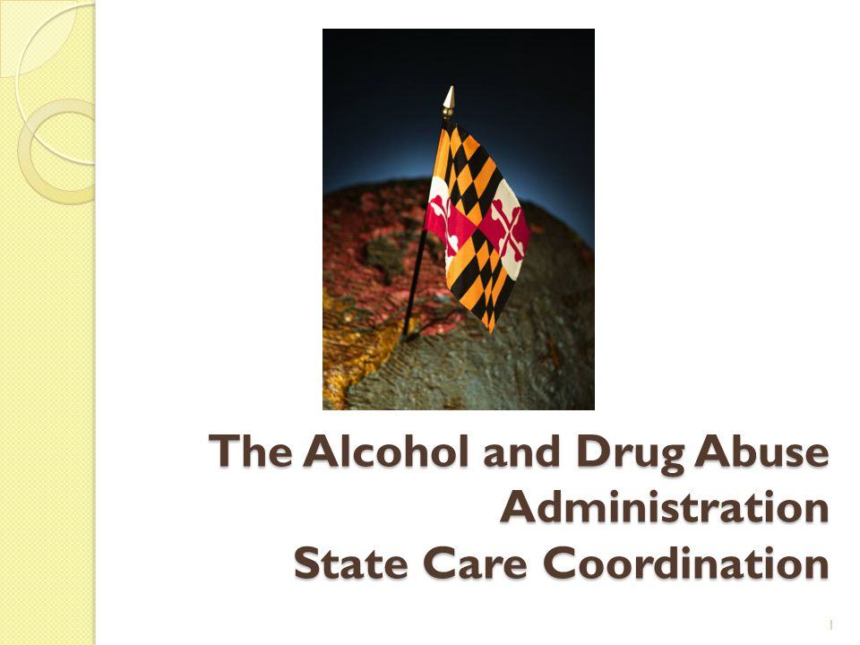 The Alcohol and Drug Abuse Administration State Care Coordination 1