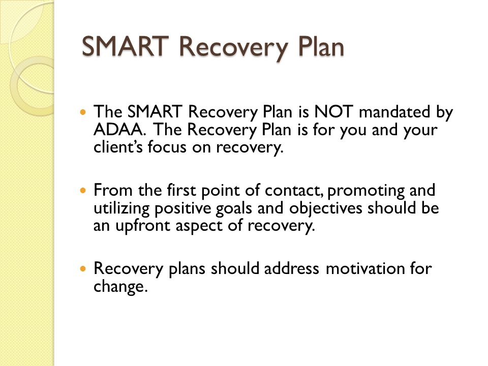 SMART Recovery Plan The SMART Recovery Plan is NOT mandated by ADAA.