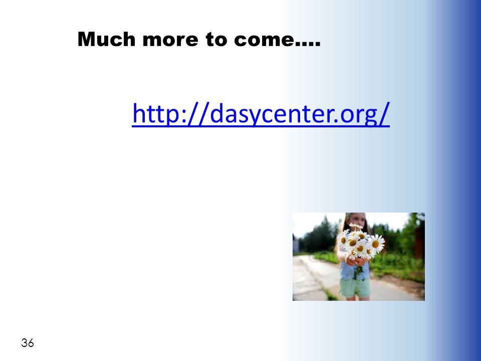 36 Much more to come…. http://dasycenter.org/