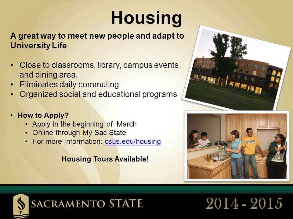 Housing A great way to meet new people and adapt to University Life Close to classrooms, library, campus events, and dining area.