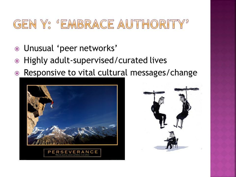  Unusual 'peer networks'  Highly adult-supervised/curated lives  Responsive to vital cultural messages/change
